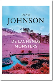 DenisJohnson-DeLachendeMonsters